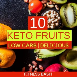 10 Keto Fruit List for a Ketogenic Diet