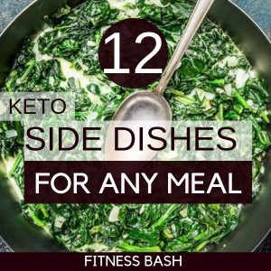 12 Low Carb Keto Side Dishes for any Meal