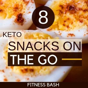 8 Low Carb Keto Snacks On the Go to Lose Weight