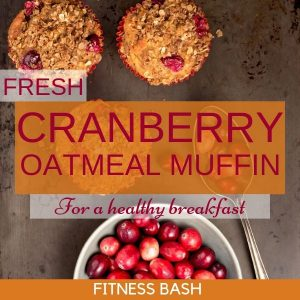 Cranberry Oatmeal Muffins for a Healthy Breakfast