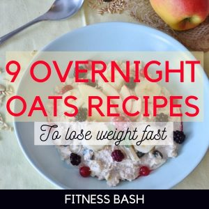 Overnight Oats Recipe: 9 Best Overnight Oats to Lose Weight Quick