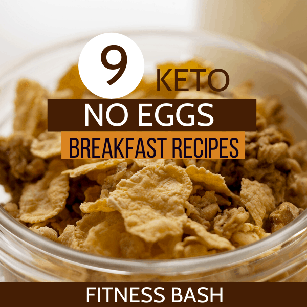 9 Easy No Eggs Keto Breakfasts For A Weight Loss Fitness Bash